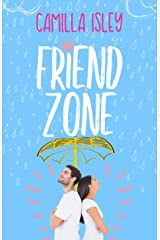 Friend Zone: A Friends to Lovers Romance (Just Friends Book 2) Kindle Edition