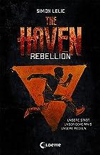 The Haven - Rebellion: Jugendbuch für Jungen und Mädchen ab 12 Jahre (German Edition)