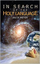 In Search Of The Holy Language: Full Color Edition