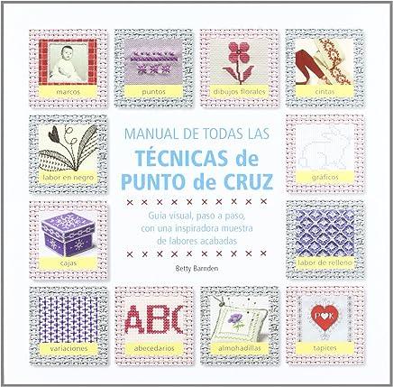 Manual de todas las tecnicas de Punto de Cruz/ Complete Manual of Cross Stitch techniques