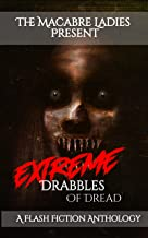 Extreme Drabbles of Dread: A Horror Anthology