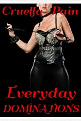 Everyday Dominations: Three Classic Fem-Dom Stories Kindle Edition