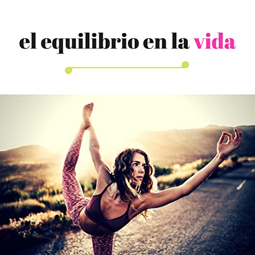 El Equilibrio en la Vida - Canciones que Ayudan en la ...