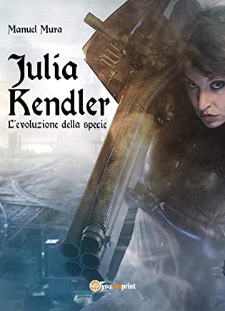 Julia Kendler vol.2 - Levoluzione della specie
