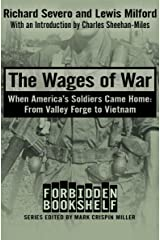 The Wages of War: When America's Soldiers Came Home: From Valley Forge to Vietnam (Forbidden Bookshelf Book 20) Kindle Edition