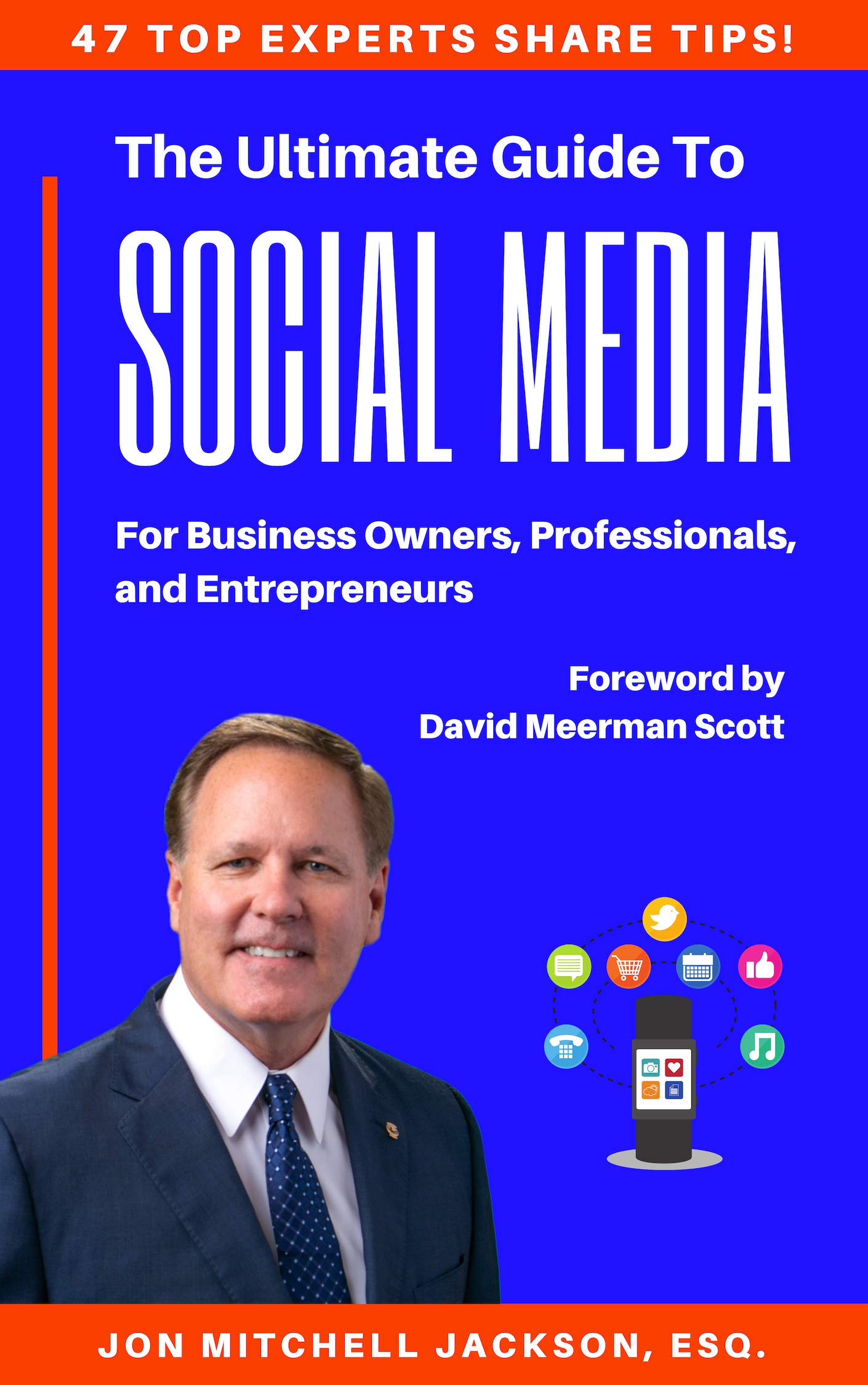 The Ultimate Guide to Social Media For Business Owners, Professionals, and Entrepreneurs