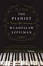 The Pianist (Seventy-Fifth Anniversary Edition): The Extraordinary True Story of One Man's Survival in Warsaw, 1939-1945