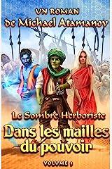 Dans les mailles du pouvoir (Le Sombre Herboriste Volume 3): Série LitRPG Format Kindle