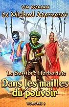 Dans les mailles du pouvoir (Le Sombre Herboriste Volume 3): Série LitRPG