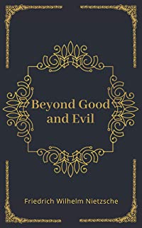 Beyond Good and Evil Illustrated (English Edition)