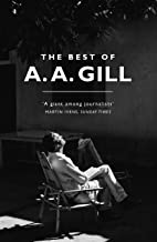 The Best of A. A. Gill (English Edition)