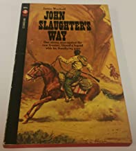 John Slaughter's way / James Wyckoff (Curtis books)