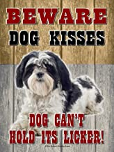 Boston Terrier Realistic Pet Image BEWARE DOG KISSES DOG CANT HOLD ITS LICKER PROUDLY MADE IN CANADA! FUNNY NEW 9X6 HIGH QUALITY HARDBOARD PET DOG CAT SIGN PLAQUE OUR PET SIGNS MAKE EXCELLENT GIFTS THIS PET SIGN SHOULD BE USED INDOORS