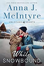 While Snowbound (Unlocked Hearts Book 3)