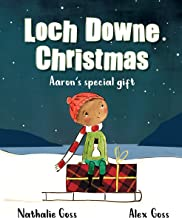 Loch Downe Christmas: Aaron's Special Gift: The stunning children's book about Christmas, kindness and community spirit