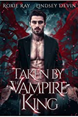 Taken By The Vampire King: A Paranormal Vampire Romance (Baton Rouge Vampire Book 1) Kindle Edition
