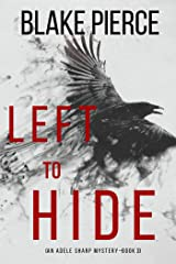 Left To Hide (An Adele Sharp Mystery—Book Three) Kindle Edition