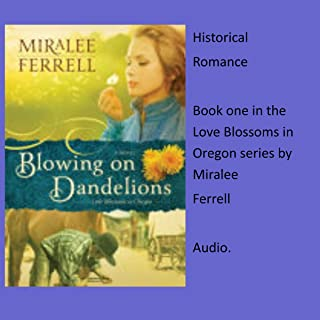 Blowing on Dandelions: Love Blossoms in Oregon Series, Book 1