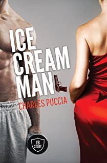 Ice Cream Man: Crime novel of obsession, greed, love, murder (VB Story 1)