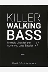 Killer Walking Bass: Melodic Lines for the Advanced Jazz Bassist (Volume 1) Paperback