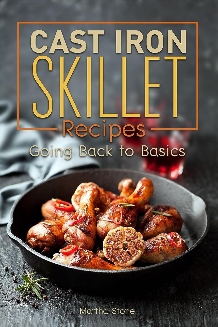 すなわち受賞もCast Iron Skillet Recipes: Going Back to Basics (English Edition)