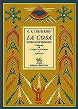 La cosa y otros artículos de fe (Clásicos y Modernos nº 4) (Spanish Edition)