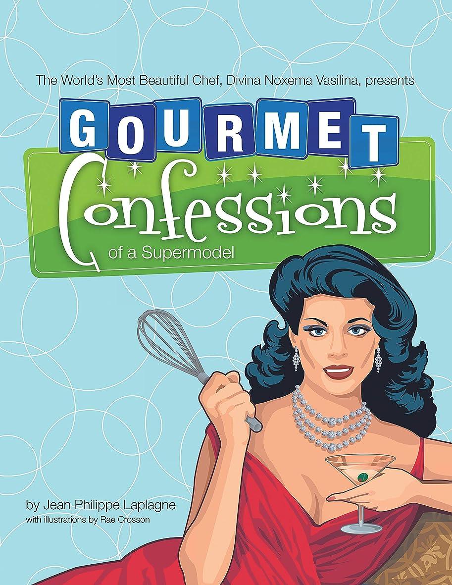 ズームモードリンGourmet Confessions of a Supermodel: The World'S Most Beautiful Chef, Divina Noxema Vasilina, Presents (English Edition)