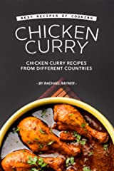 Best Recipes of Cooking Chicken Curry: Chicken Curry Recipes from Different Countries Kindle Edition