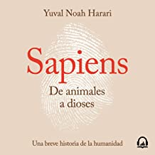 Sapiens. De animales a dioses [Sapiens. From Animals to Gods]: Una breve historia de la humanidad [A Brief History of Humankind]