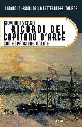 I ricordi del capitano dArce. Con espansione online (annotato) (I Grandi Classici della Letteratura Italiana Vol. 33)
