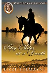 Fifty Miles at a Breath: Once Upon a Vet School: Vet School 24/7 Kindle Edition