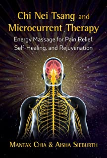 Chi Nei Tsang and Microcurrent Therapy: Energy Massage for Pain Relief, Self-Healing, and Rejuvenation (English Edition)