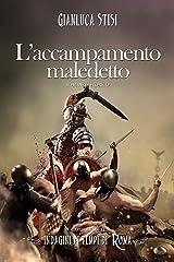 L'accampamento maledetto: Indagini ai tempi di Roma Formato Kindle