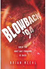 Blowback '94: When the Only Way Forward Is Back (Blowback Trilogy Book 3) Kindle Edition
