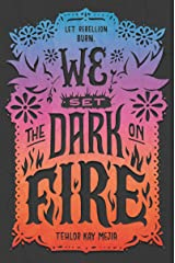 We Set the Dark on Fire Kindle Edition