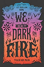 We Set the Dark on Fire (English Edition)