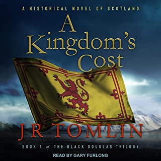 A Kingdom's Cost: A Historical Novel of Scotland (The Black Douglas Trilogy, Book 1)