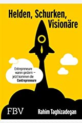 Helden, Schurken, Visionäre: Entrepreneure waren gestern – jetzt kommen die Contrepreneure. Kindle Ausgabe