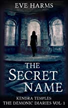 The Secret Name (Kendra Temples: The Demonic Diaries Book 1) (English Edition)