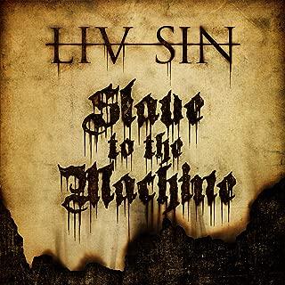 Slave to the Machine