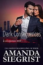 Dark Consequences (A Consequences Novel Book 1)