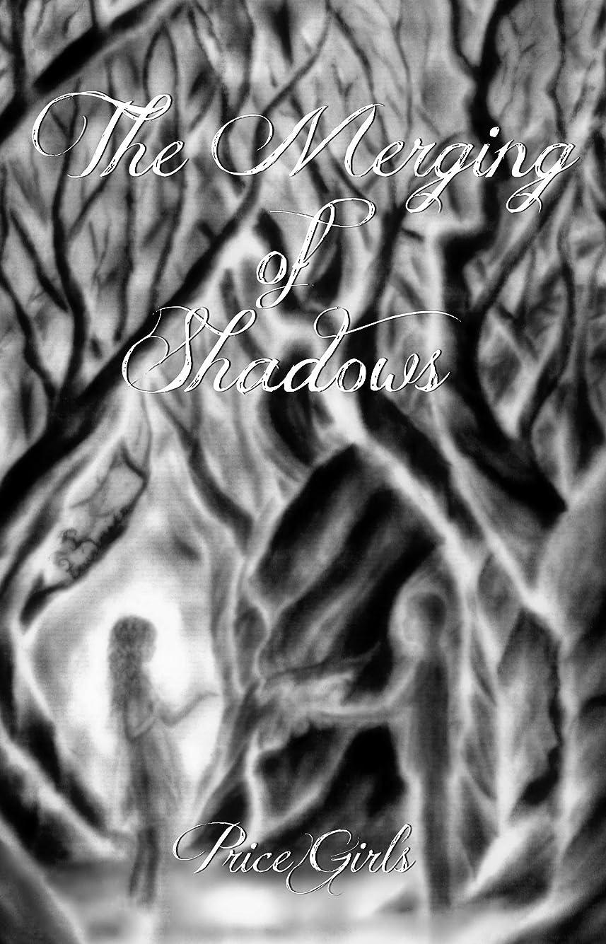 加入スペイン酸っぱいThe Merging of Shadows (English Edition)