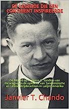 DE LEGENDE DIE EEN CONTINENT INSPIREERDE: De Moord op Augusto C. Sandino van Nicaragua en de opkomst van Sandinistische en...