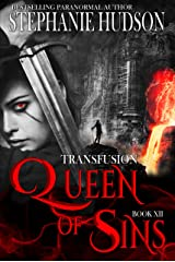 Queen Of Sins: A Vampire King Paranormal Romance (Transfusion Book 12) Kindle Edition