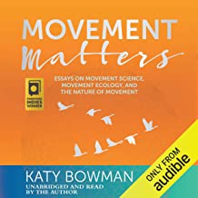 Movement Matters: Essays on Movement Science, Movement Ecology, and the Nature of Movement