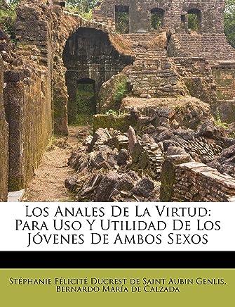 Los Anales De La Virtud: Para Uso Y Utilidad De Los J venes De Ambos Sexos