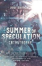 Summer of Speculation: Catastrophe 2021