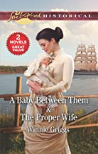 A Baby Between Them & The Proper Wife (Love Inspired Historical)