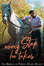 Every Step He Takes: a Sweet Marriage of Convenience series (The Brides of Purple Heart Ranch Book 8)