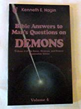 Bible answers to man's questions on demons (Satan, Demons, and Demon Possession Series)